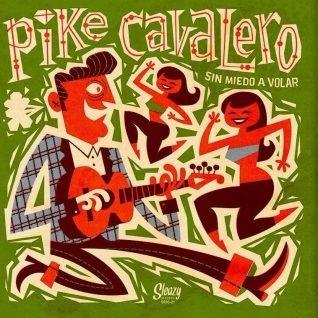 "PIKE CAVALERO - Sin Miedo A Volar 10""LP"