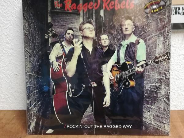 RAGGED REBELS - Rockin' Out The Ragged Way LP ltd.