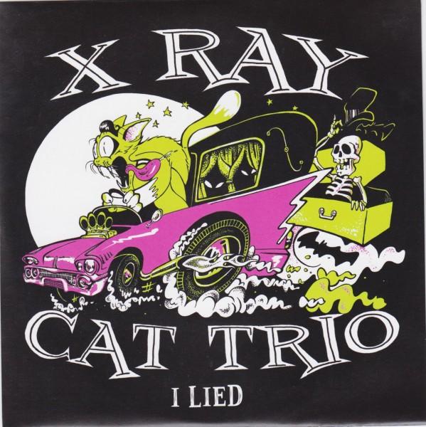 "X RAY CAT TRIO - I Lied 7""EP"