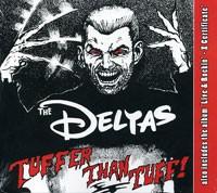 DELTAS - Tuffer than Tuff! CD