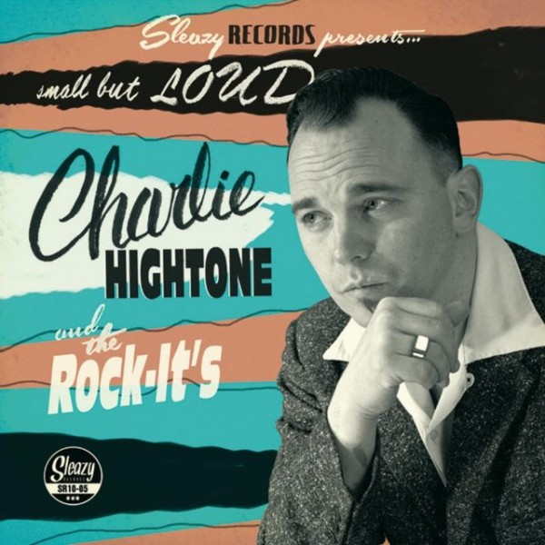 "CHARLIE HIGHTONE AND THE ROCK IT'S - Small But Loud 10""LP"