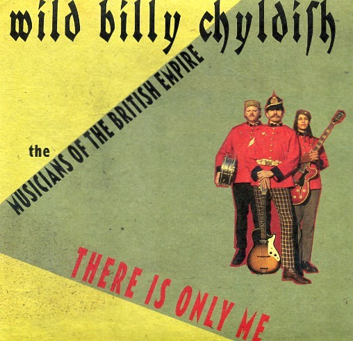"WILD BILLY CHILDISH - There Is Only Me 7"" ltd."