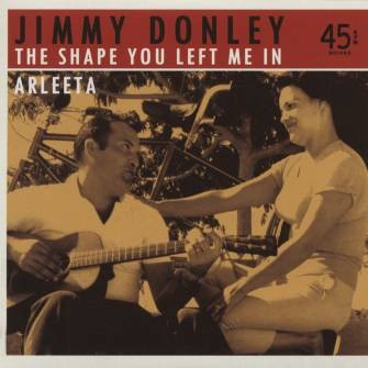 "DONLEY, JIMMY - The Shape You Left Me In b/w Arleeta 7"" ltd."