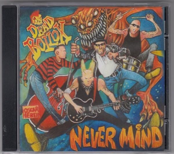 DEAD BOLLOX - Never Mind MCD