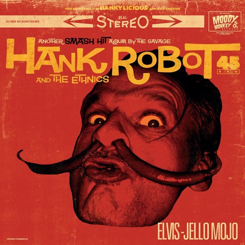 HANK ROBOT AND THE ETHNICS - Elvis-Jello Mojo LP
