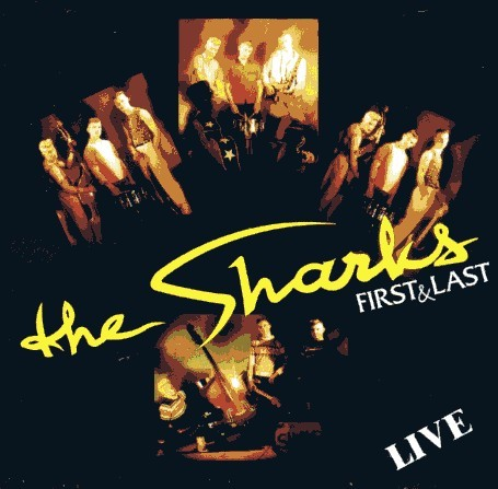 SHARKS - First And Last Live CD