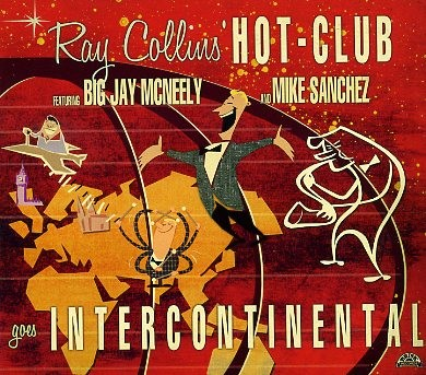 RAY COLLINS' HOT-CLUB - Goes Intercontinental CD
