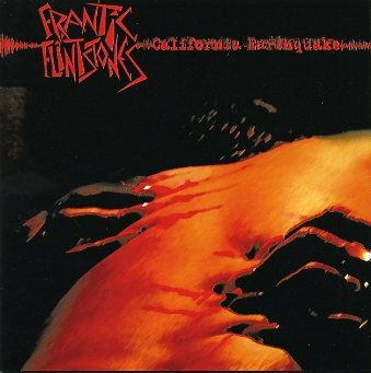 FRANTIC FLINTSTONES - California Earthquake CD