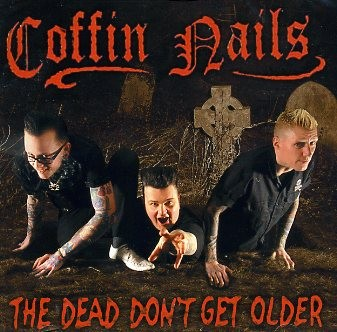 COFFIN NAILS-The Dead Don't Get Older CD