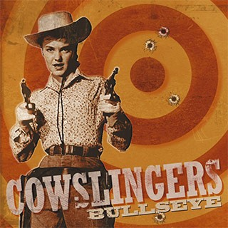 COWSLINGERS - Bullseye LP