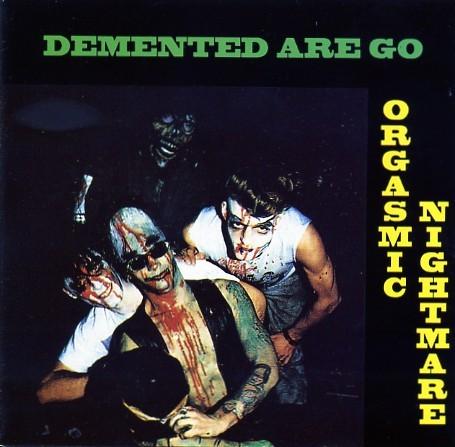DEMENTED ARE GO - Orgasmic Nightmare CD