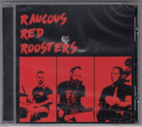 RAUCOUS RED ROOSTERS - Same CD