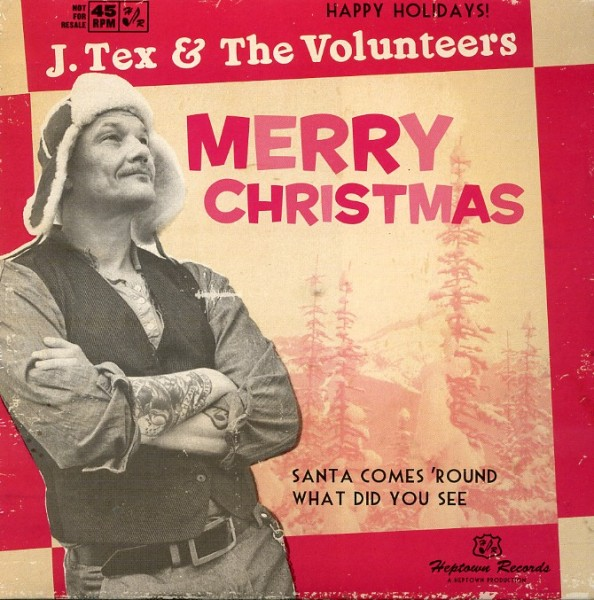 J. TEX AND THE VOLUNTEERS - Merry Christmas 7""