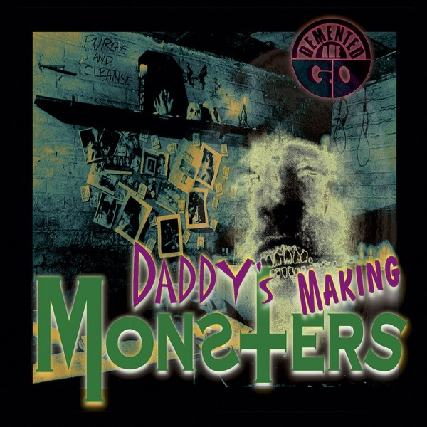 "DEMENTED ARE GO - Daddy's Making Monsters 7""EP"