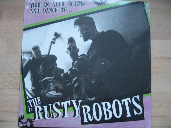 RUSTY ROBOTS - Tighten Your Screws And Dance To...LP