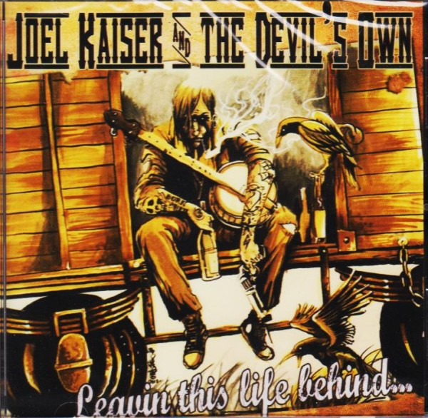 JOEL KAISER & THE DEVIL'S OWN - Leavin This Life Behind CD