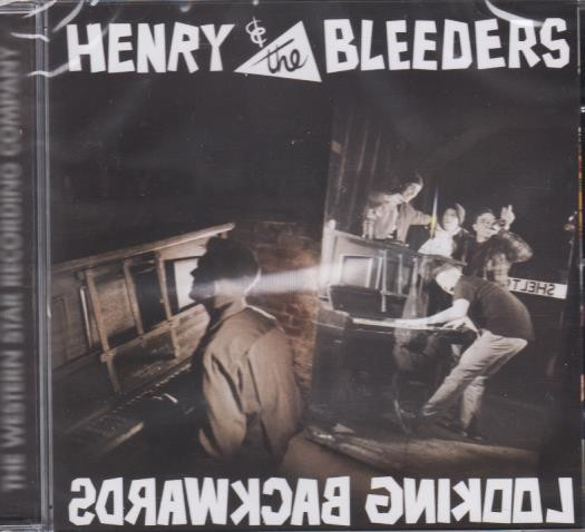 HENRY AND THE BLEEDERS - Looking Backwards CD