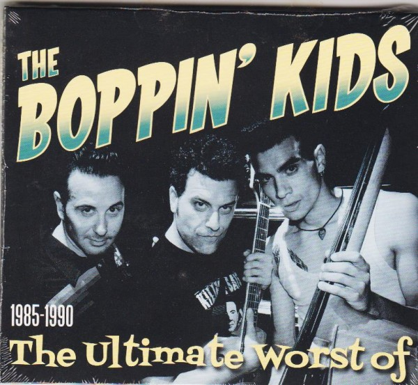 BOPPIN' KIDS-The Ultimate Worst Of 1985 - 1990 CD