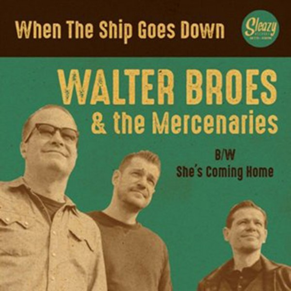 """WALTER BROES - When The Ship Goes Down 7"""""""