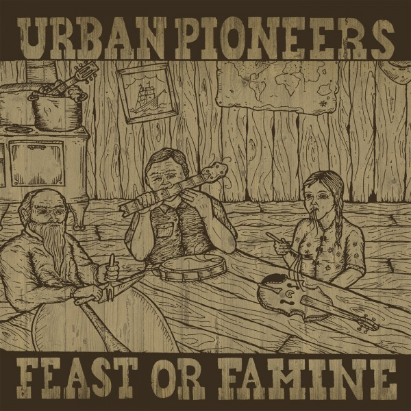 URBAN PIONEERS - Feast Or Famine LP