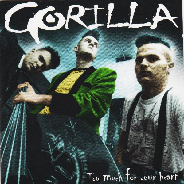 GORILLA - Too Much For Your Heart CD