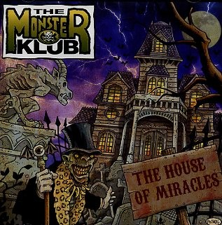 MONSTER KLUB - The House Of Miracles CD