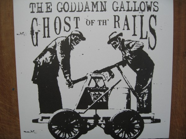GODDAMN GALLOWS - Ghost Of Th' Rails LP
