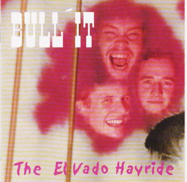 BULL`IT - The El Vado Hayride CD