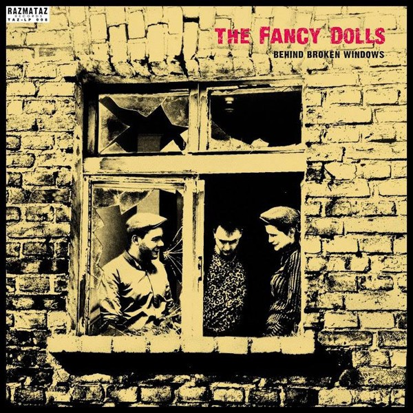 FANCY DOLLS - Behind Broken Windows LP