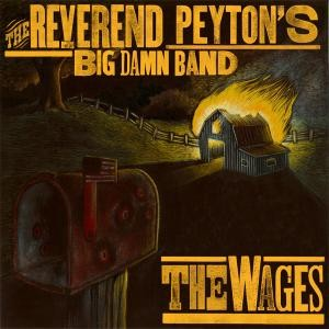 REVEREND PEYTON'S BIG DAMN BAND - The Wages CD