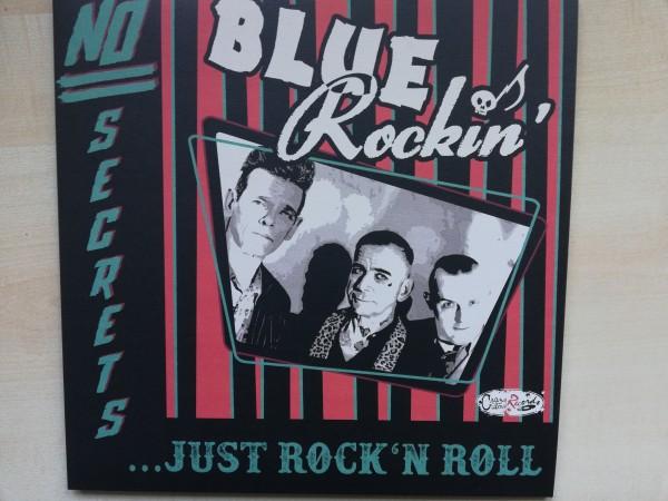 BLUE ROCKIN' - No Secrets….Just Rock'n'Roll LP
