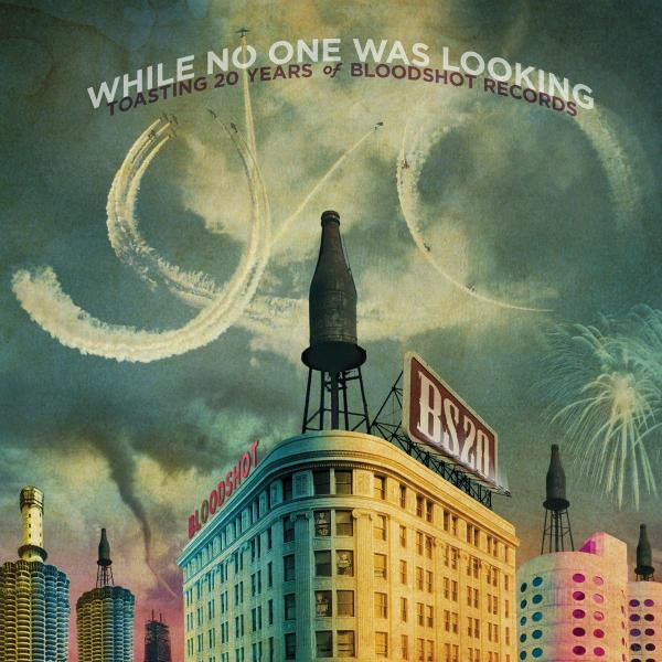 V.A. - While No One Was Looking - Toasting 20 Years Of Bloodshot Records 3LP