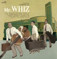 MR. WHIZ - I Wanna Go LP