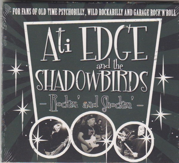 ATI EDGE AND THE SHADOWBIRDS - Rockin' And Shockin' CD