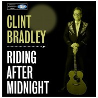 CLINT BRADLEY - Riding After Midnight CD