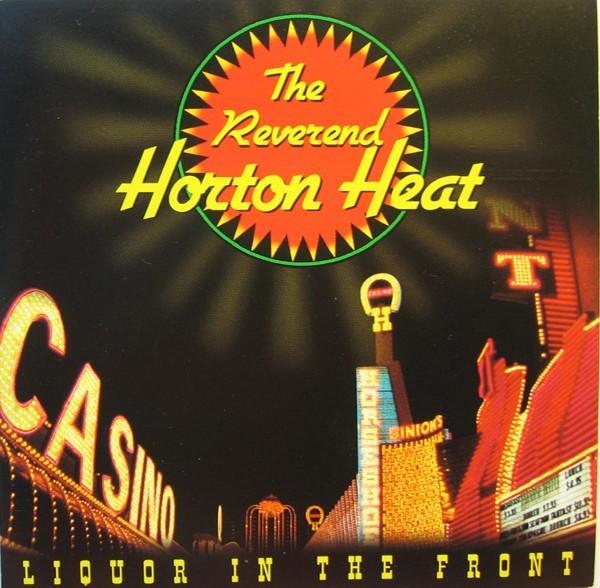 REVEREND HORTON HEAT - Liquor In The Front CD
