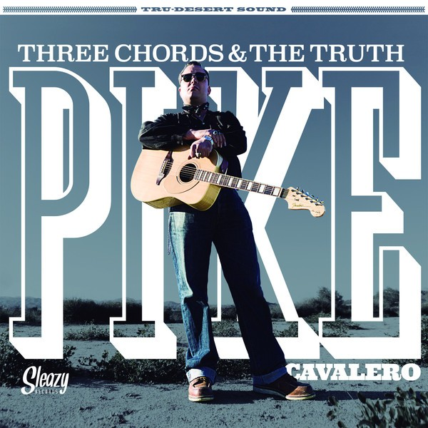 PIKE CAVALERO - Three Cords & The Truth LP