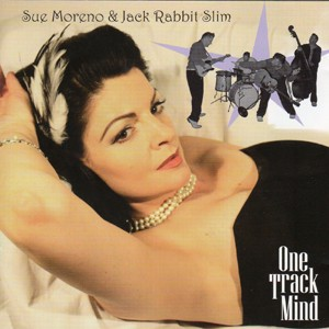 SUE MORENO & JACK RABBIT SLIM-One Track Mind CD