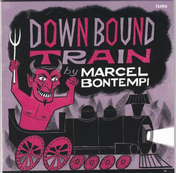 "MARCEL BONTEMPI - Down Bound Train 7"""