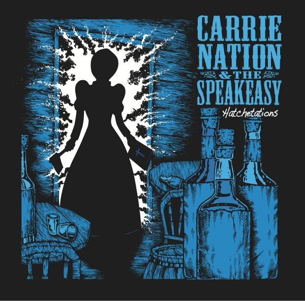 CARRIE NATION & THE SPEAKEASY - Hatchetations LP