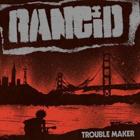 """RANCID - Trouble Maker LP + 7"""""""