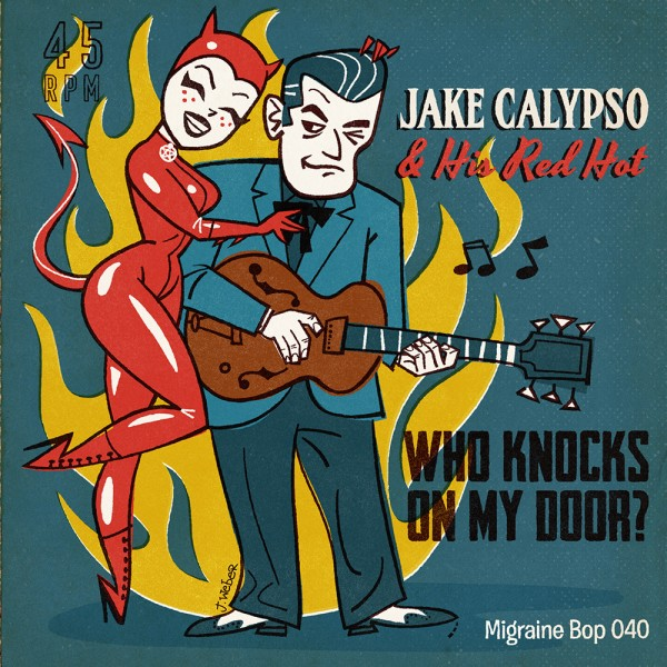 "JAKE CALYPSO - Who Knocks On My Door? 7"" ltd."