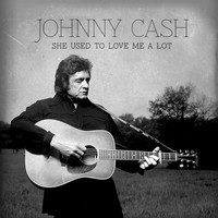 """CASH, JOHNNY - She Used To Love Me A Lot 7"""""""