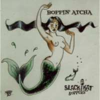 BLACK KAT BOPPERS - Boppin' Atcha CD