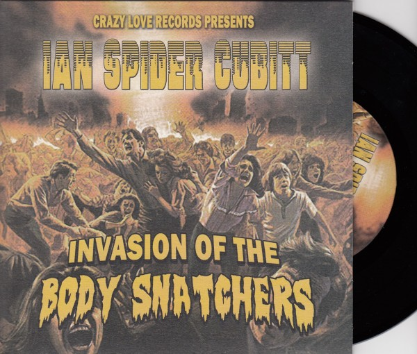 "IAN SPIDER CUBITT - Invasion Of The Body Snatchers 7""EP black ltd."
