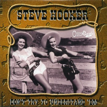 HOOKER, STEVE - Don`t Try To Understand `Em CD