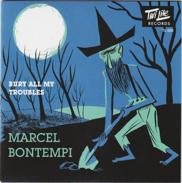 "MARCEL BONTEMPI - Bury All My Troubles 7"" ltd."