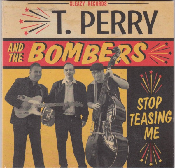 T. PERRY & THE BOMBERS - Stop Teasing Me CD