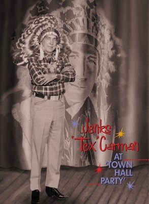 CARMAN, JENKS `TEX` - At `Town Hall Party` DVD