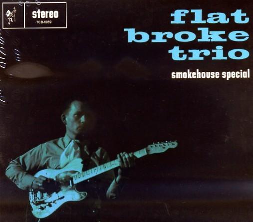 FLAT BROKE TRIO - Smokehouse Special CD